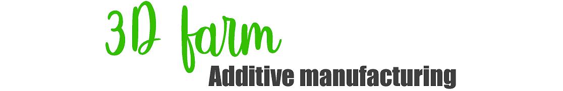 3D farm Additive manufacturing | 3D Tisk